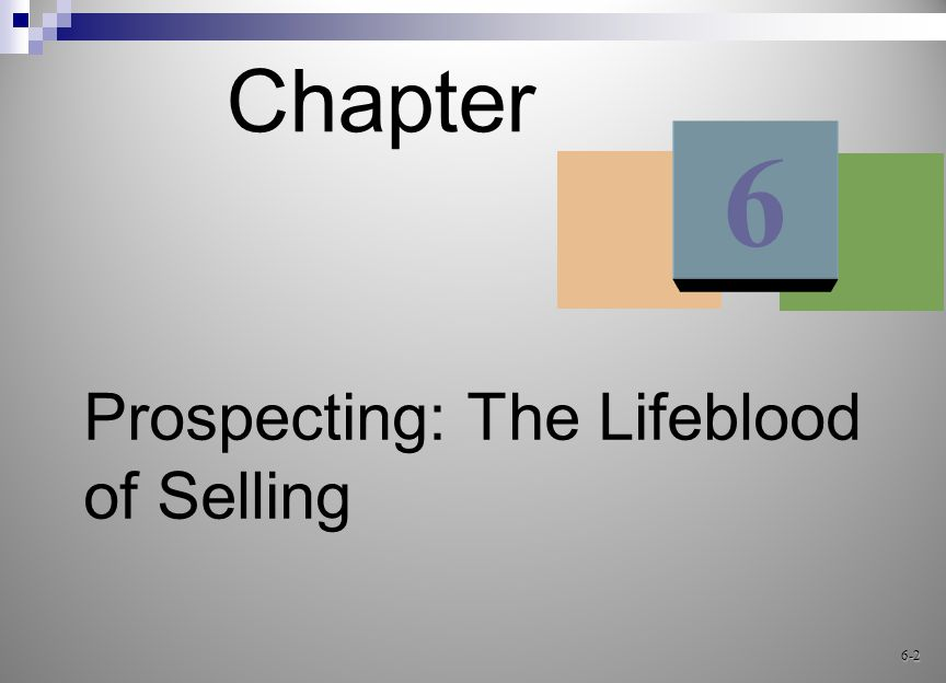 Prospecting–The Lifeblood of Selling Qualified prospect is MAD  Money to buy.