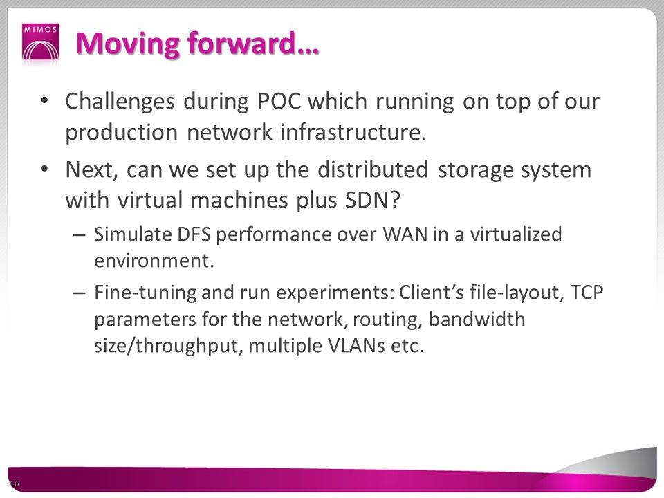 Challenges during POC which running on top of our production network infrastructure.
