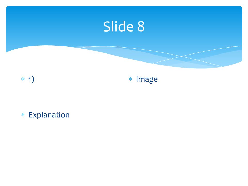 Slide 8  1)  Explanation  Image