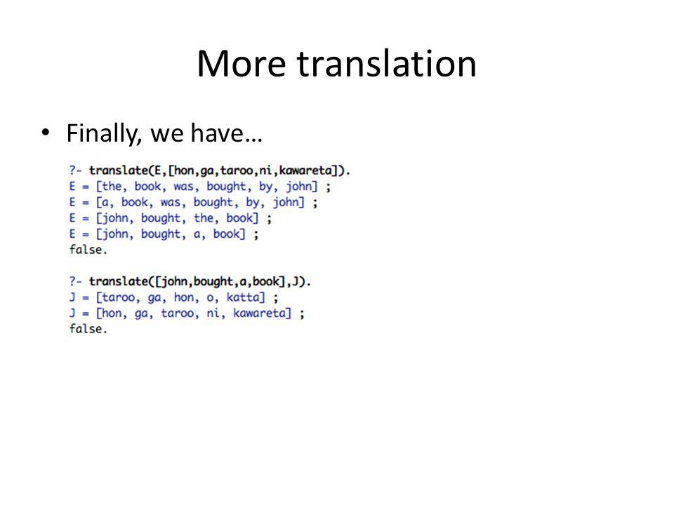 More translation Finally, we have…