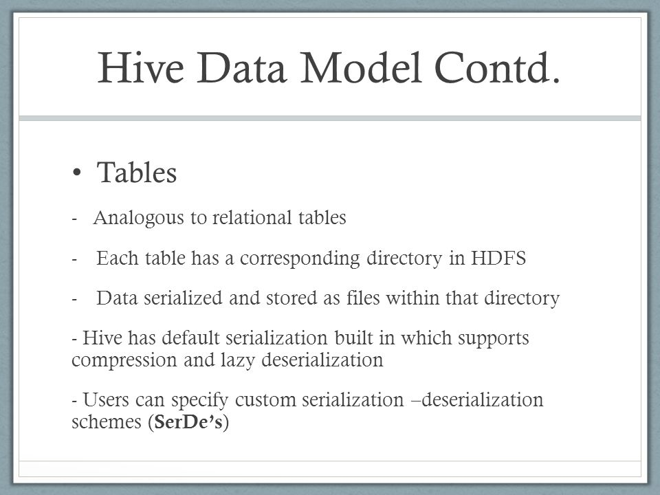 Good Things Boon for Data Analysts Easy Learning curve Completely transparent to underlying Map-Reduce Partitions(speed!) Flexibility to load data from localFS/HDFS into Hive Tables