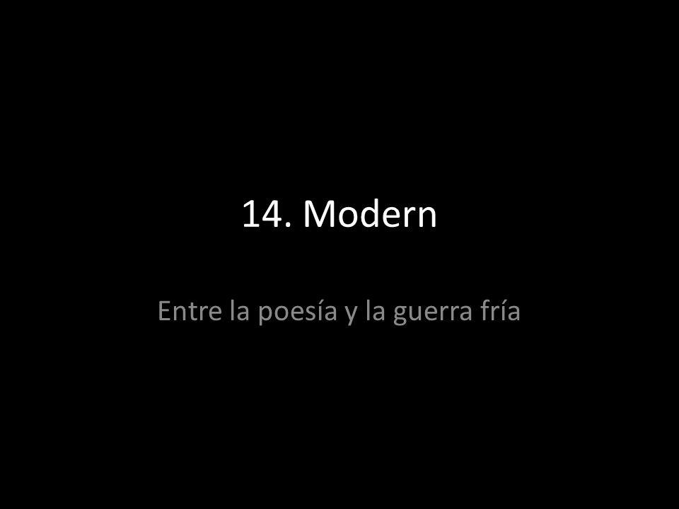 14. Modern Entre la poesía y la guerra fría