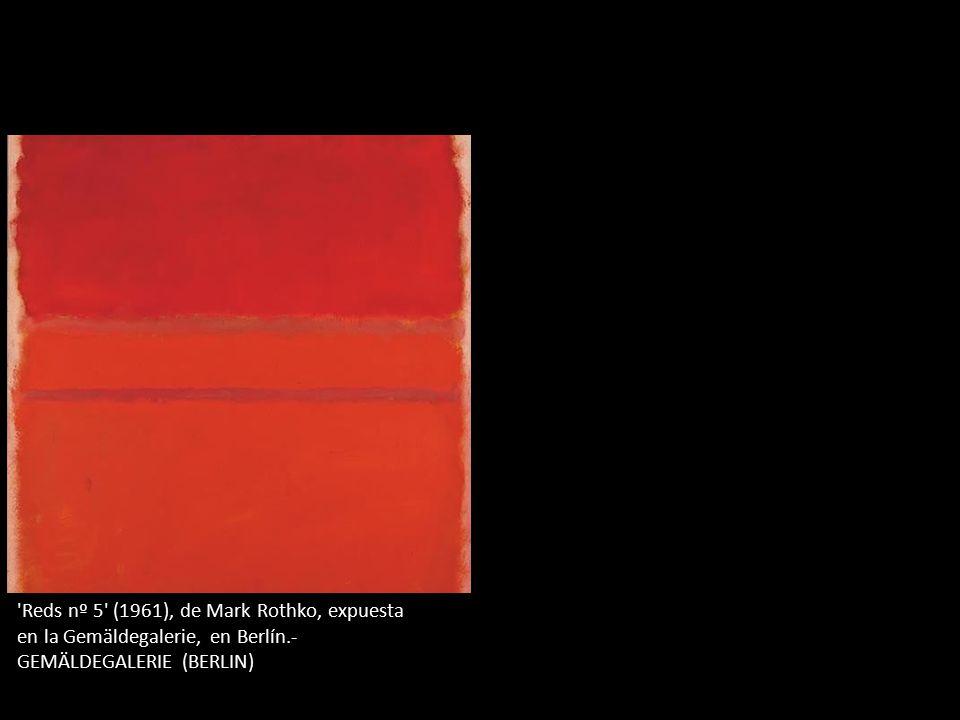 Reds nº 5 (1961), de Mark Rothko, expuesta en la Gemäldegalerie, en Berlín.- GEMÄLDEGALERIE (BERLIN)
