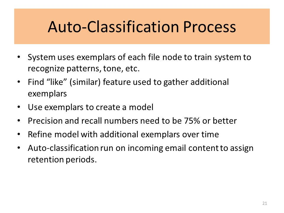 "Auto-Classification Process System uses exemplars of each file node to train system to recognize patterns, tone, etc. Find ""like"" (similar) feature us"