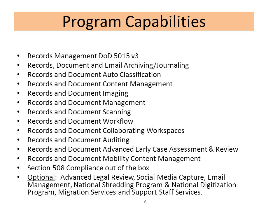 Program Capabilities Records Management DoD 5015 v3 Records, Document and Email Archiving/Journaling Records and Document Auto Classification Records