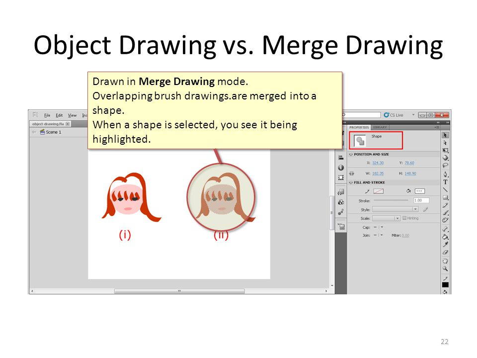 Object Drawing vs.Merge Drawing 22 Drawn in Merge Drawing mode.