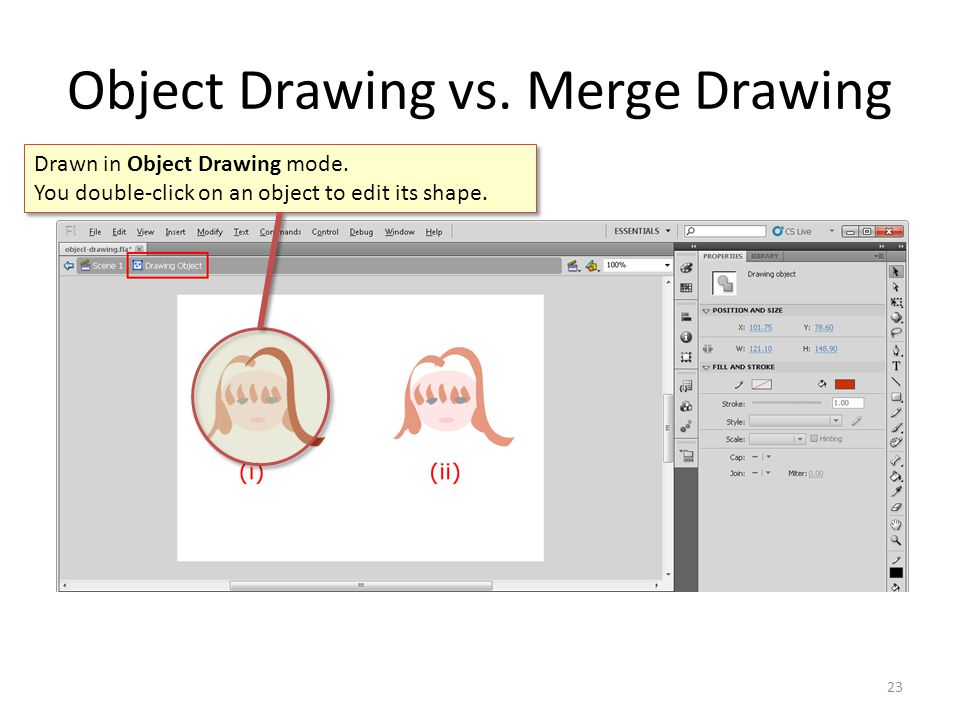 Object Drawing vs.Merge Drawing 23 Drawn in Object Drawing mode.