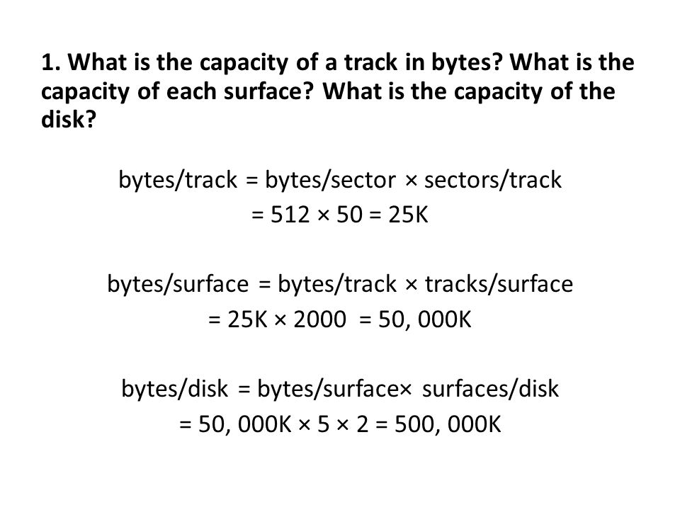 1. What is the capacity of a track in bytes. What is the capacity of each surface.
