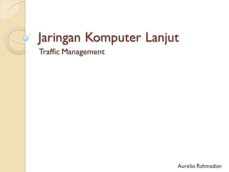 Jaringan Komputer Lanjut Traffic Management Aurelio Rahmadian