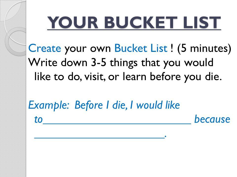 Create your own Bucket List .