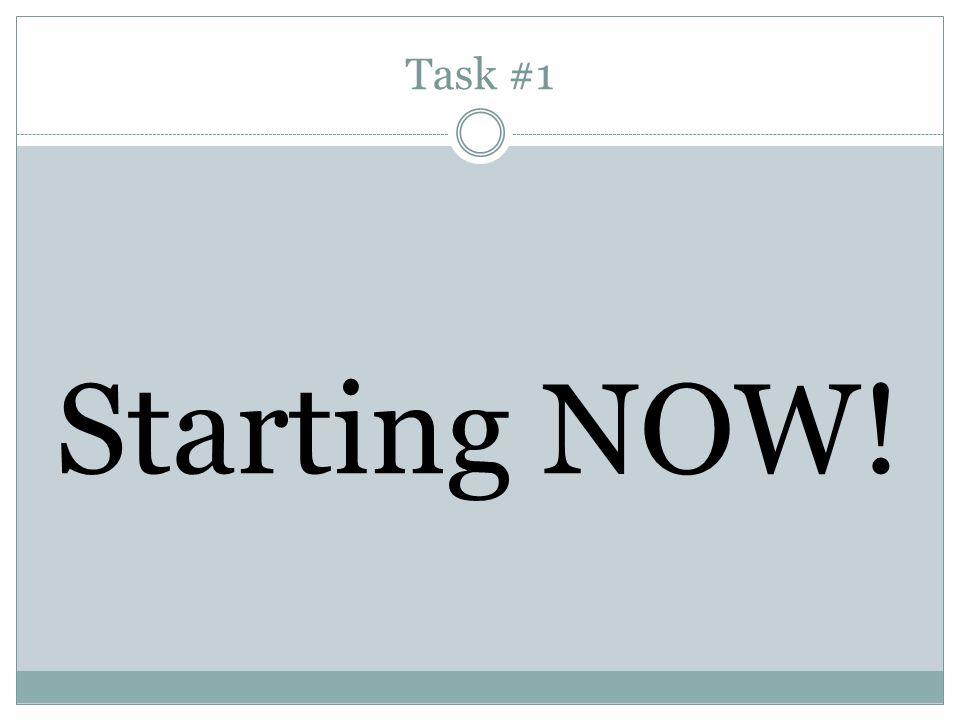 Task #1 Starting NOW!