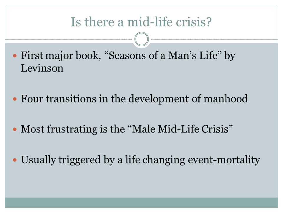 Is there a mid-life crisis.