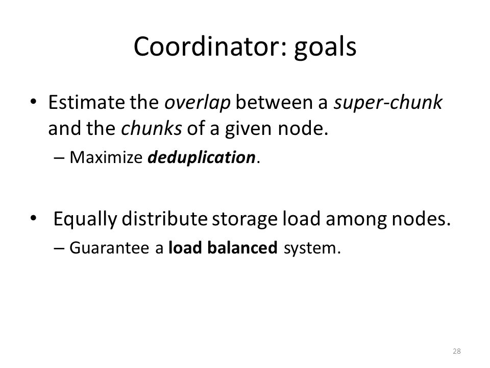 Coordinator: goals Estimate the overlap between a super-chunk and the chunks of a given node.