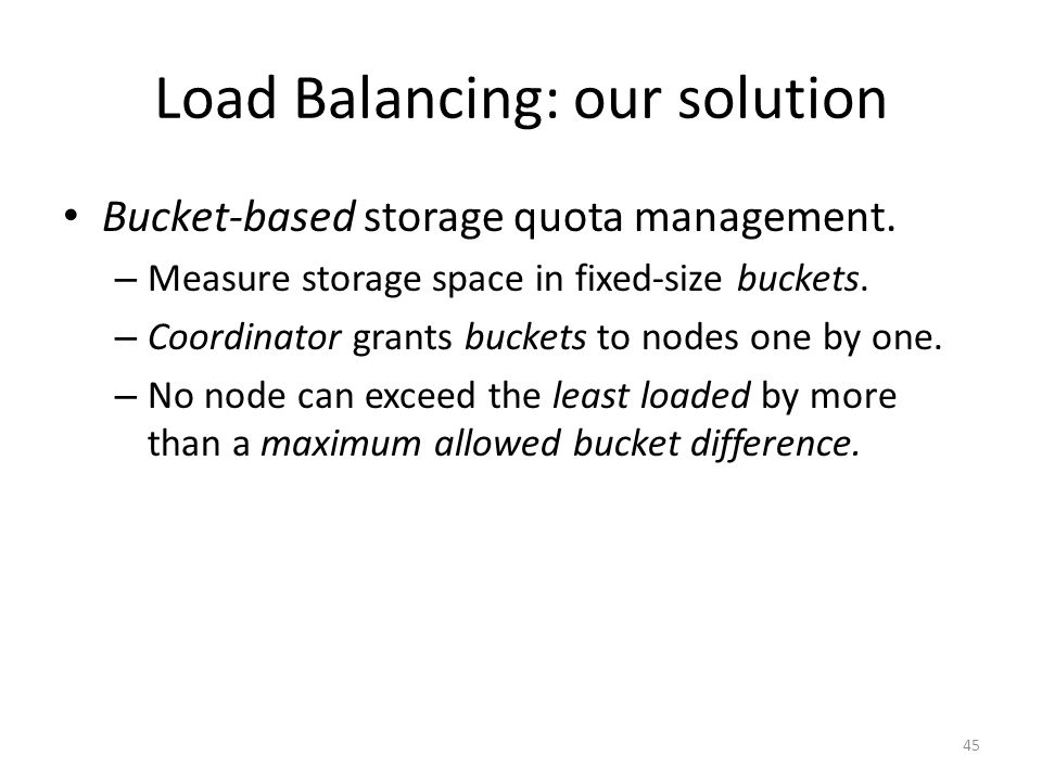 Bucket-based storage quota management. – Measure storage space in fixed-size buckets.