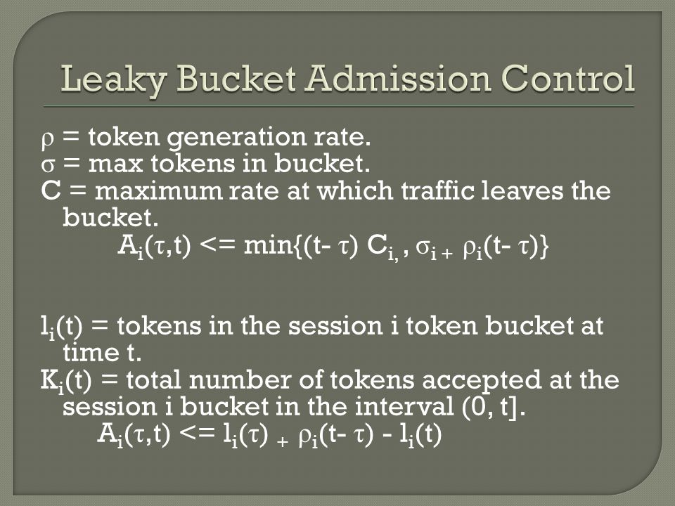ρ = token generation rate. σ = max tokens in bucket.
