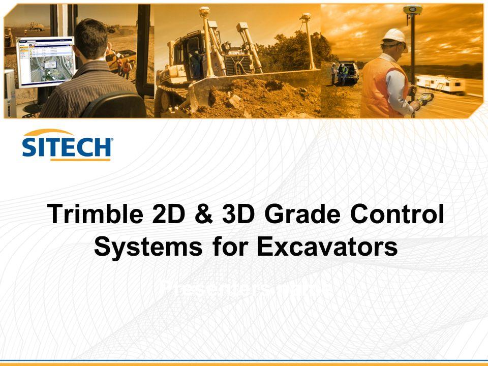 Trimble 2D & 3D Grade Control Systems for Excavators Presenters name