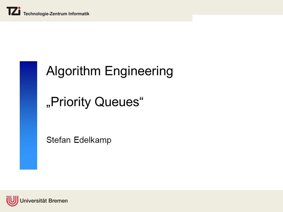 """Algorithm Engineering """"Priority Queues Stefan Edelkamp"""