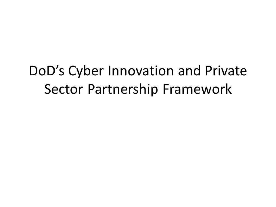 DoD's Cyber Innovation and Private Sector Partnership Framework