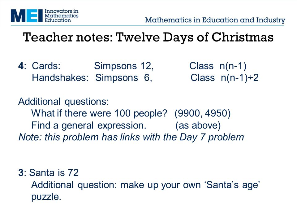 Teacher notes: Twelve Days of Christmas 4: Cards: Simpsons 12, Class n(n-1) Handshakes: Simpsons 6, Class n(n-1)÷2 Additional questions: What if there were 100 people.