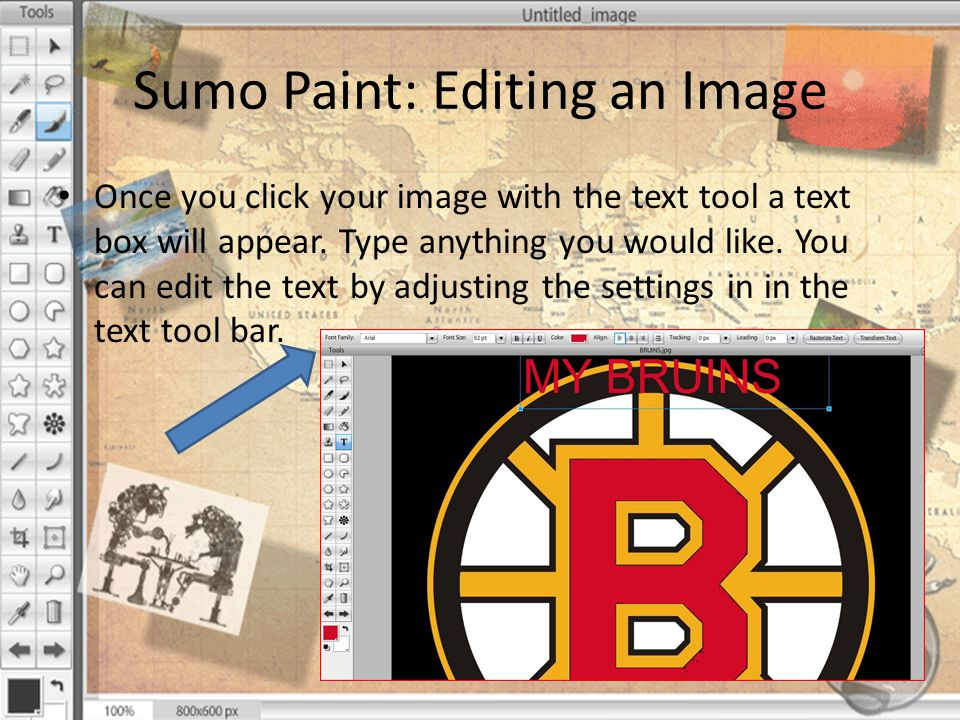 Sumo Paint: Editing an Image Once you click your image with the text tool a text box will appear.