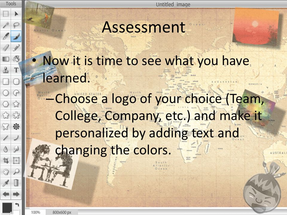 Assessment Now it is time to see what you have learned.