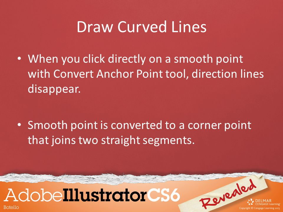 Draw Curved Lines When you click directly on a smooth point with Convert Anchor Point tool, direction lines disappear.
