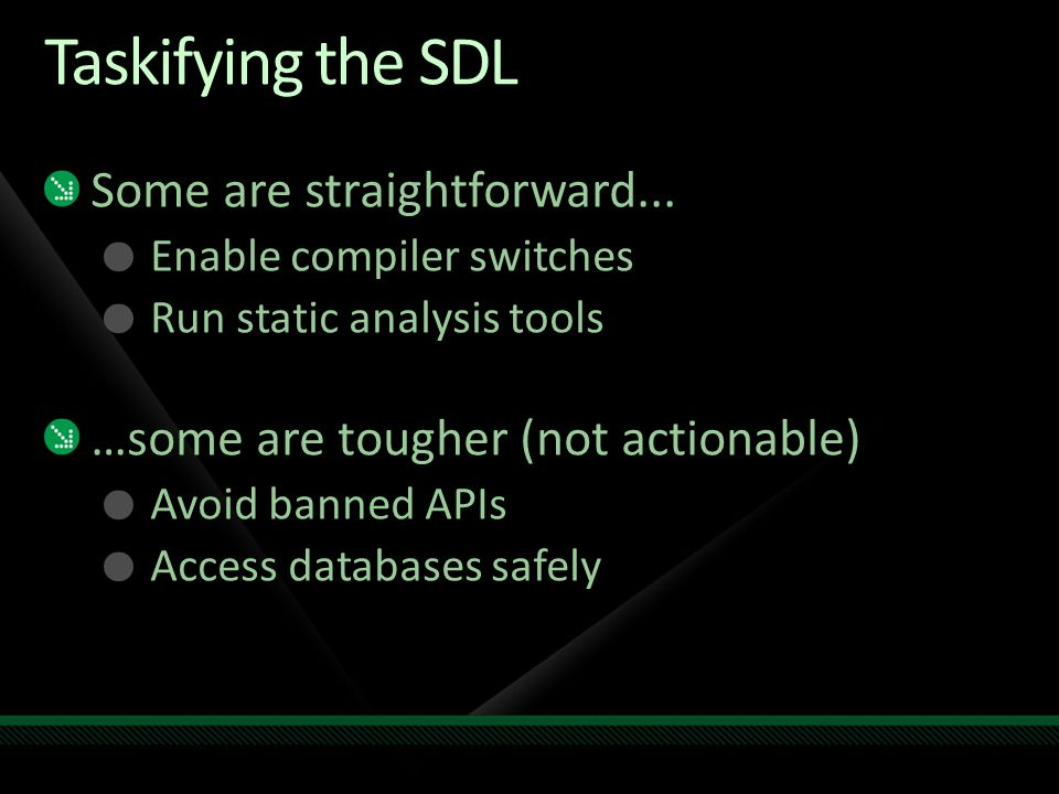 Taskifying the SDL Some are straightforward...