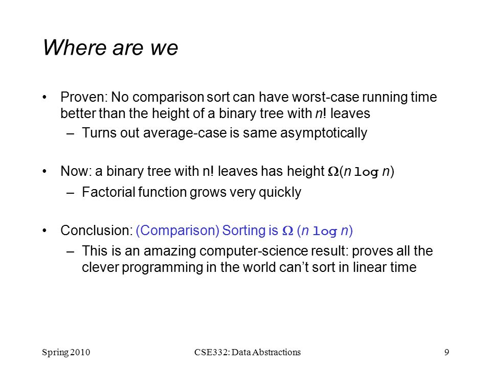 Where are we Proven: No comparison sort can have worst-case running time better than the height of a binary tree with n.