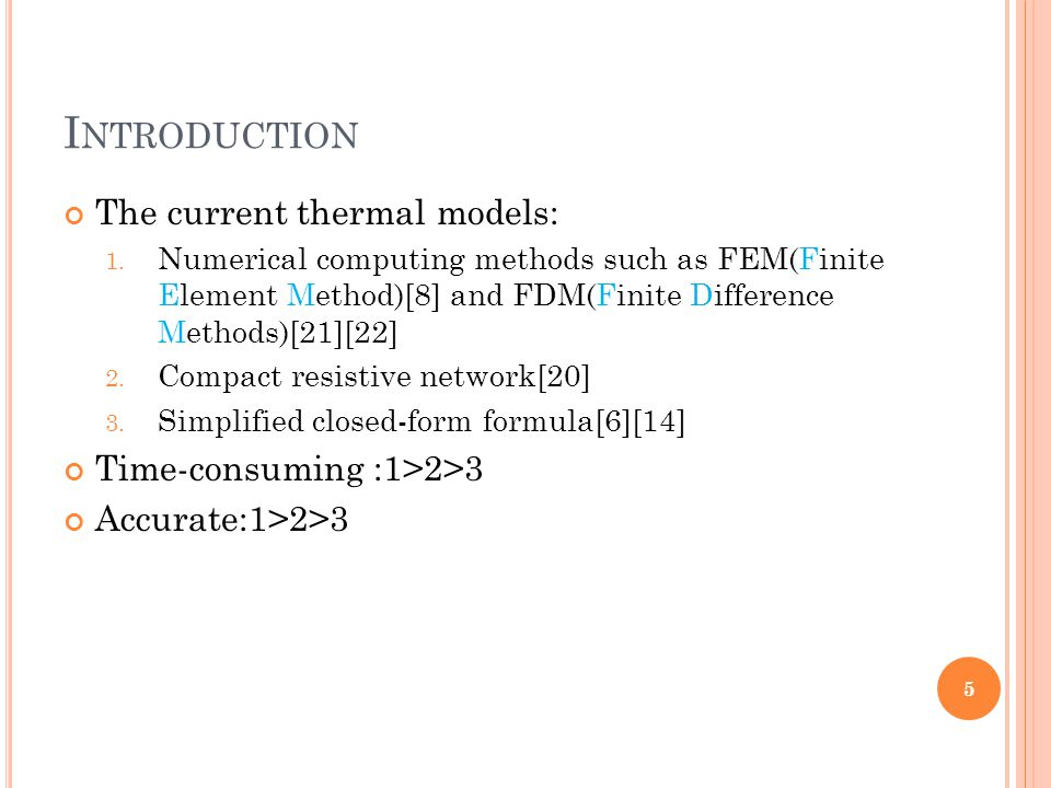 I NTRODUCTION The current thermal models: 1. Numerical computing methods such as FEM(Finite Element Method)[8] and FDM(Finite Difference Methods)[21][