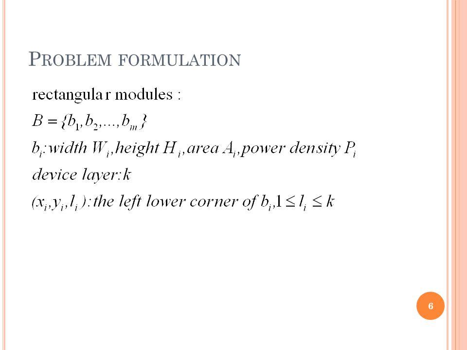 P ROBLEM FORMULATION 6