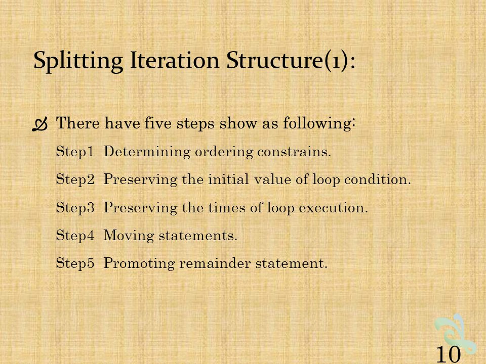 Splitting Iteration Structure(1):  There have five steps show as following: Step1 Determining ordering constrains.