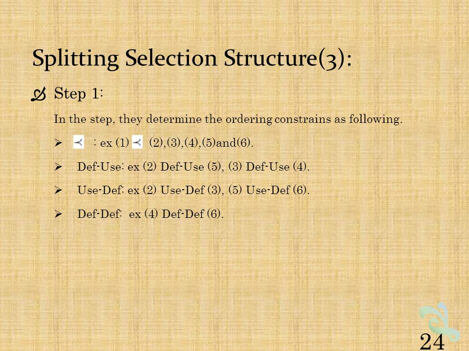Splitting Selection Structure(3):  Step 1 : In the step, they determine the ordering constrains as following.