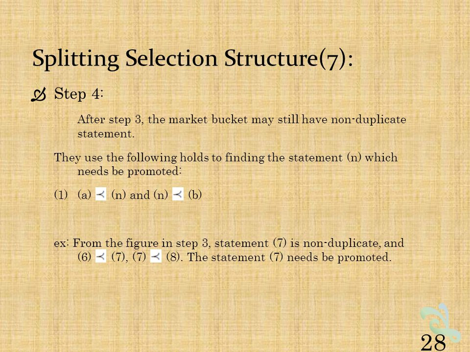 Splitting Selection Structure(7):  Step 4 : After step 3, the market bucket may still have non-duplicate statement.