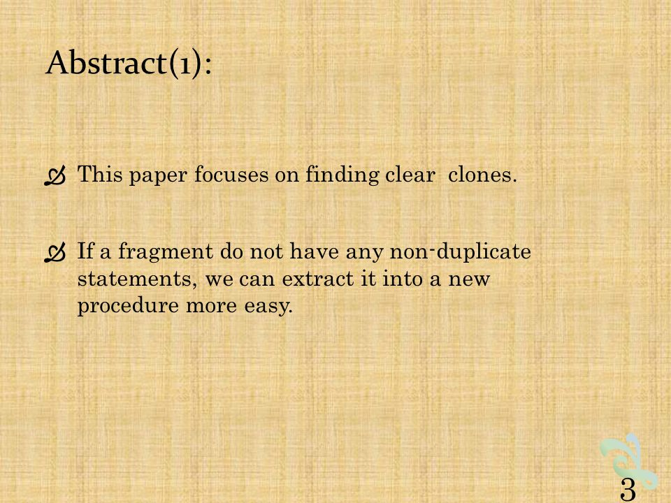 Abstract(1):  This paper focuses on finding clear clones.