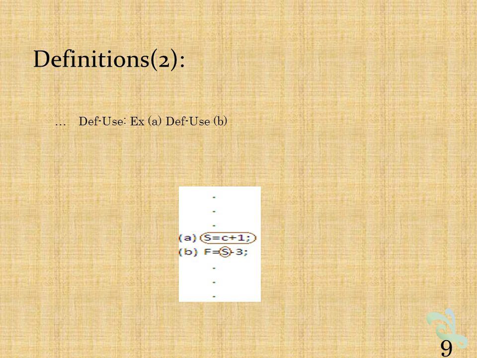 Definitions(2): …Def-Use: Ex (a) Def-Use (b) 9