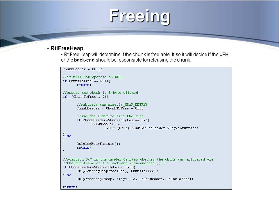 Freeing RtlFreeHeap RtlFreeHeap will determine if the chunk is free-able.