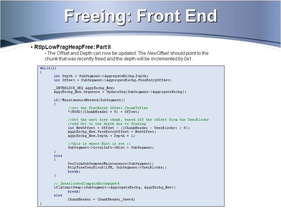 Freeing: Front End RtlpLowFragHeapFree: Part II The Offset and Depth can now be updated.