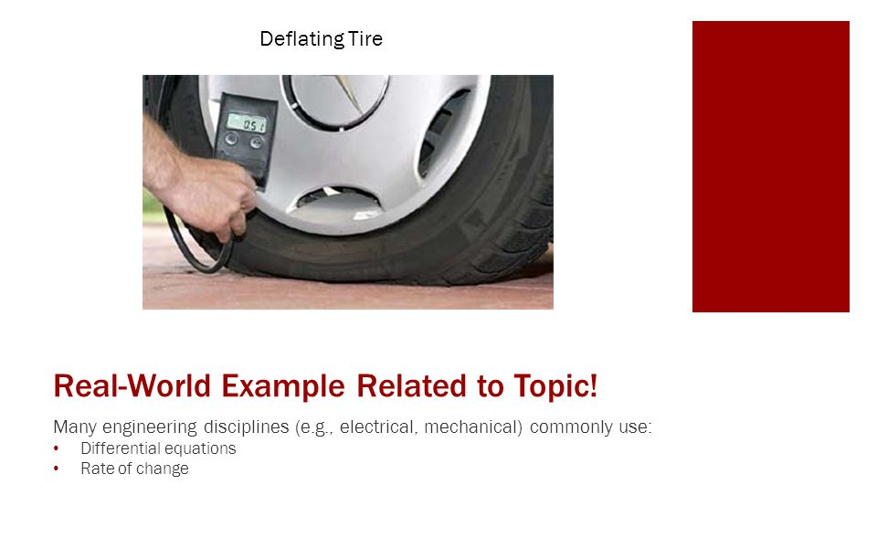 Real-World Example Related to Topic! Many engineering disciplines (e.g., electrical, mechanical) commonly use: Differential equations Rate of change D