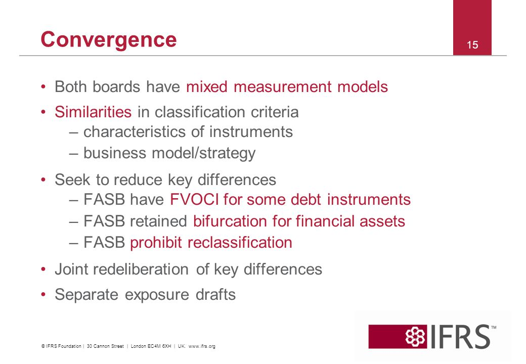 Convergence Both boards have mixed measurement models Similarities in classification criteria –characteristics of instruments –business model/strategy