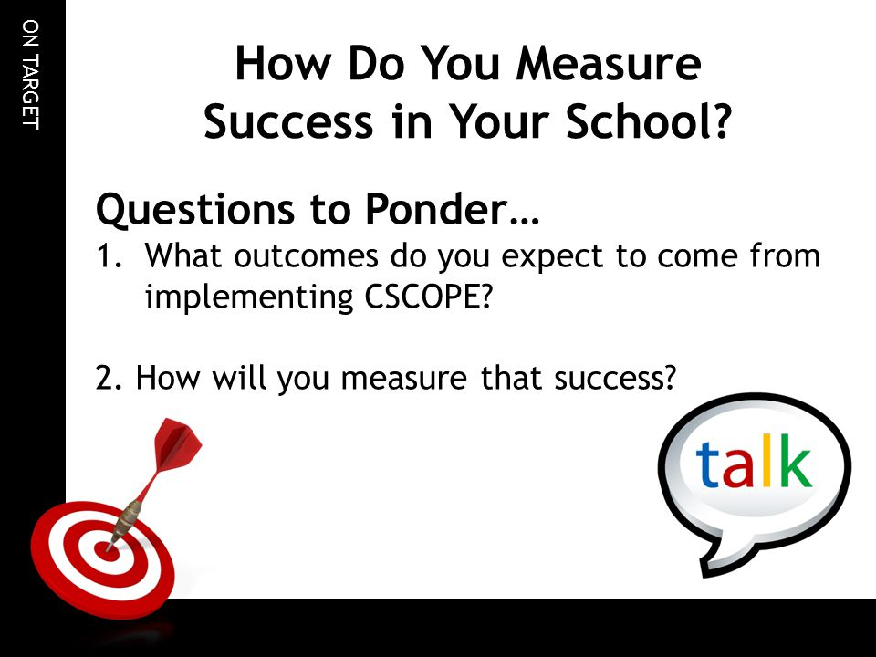 ON TARGET How Do You Measure Success in Your School.