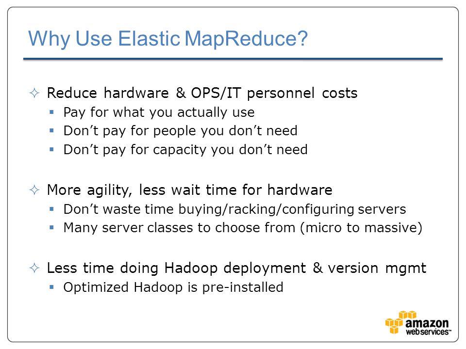 Why Use Elastic MapReduce.