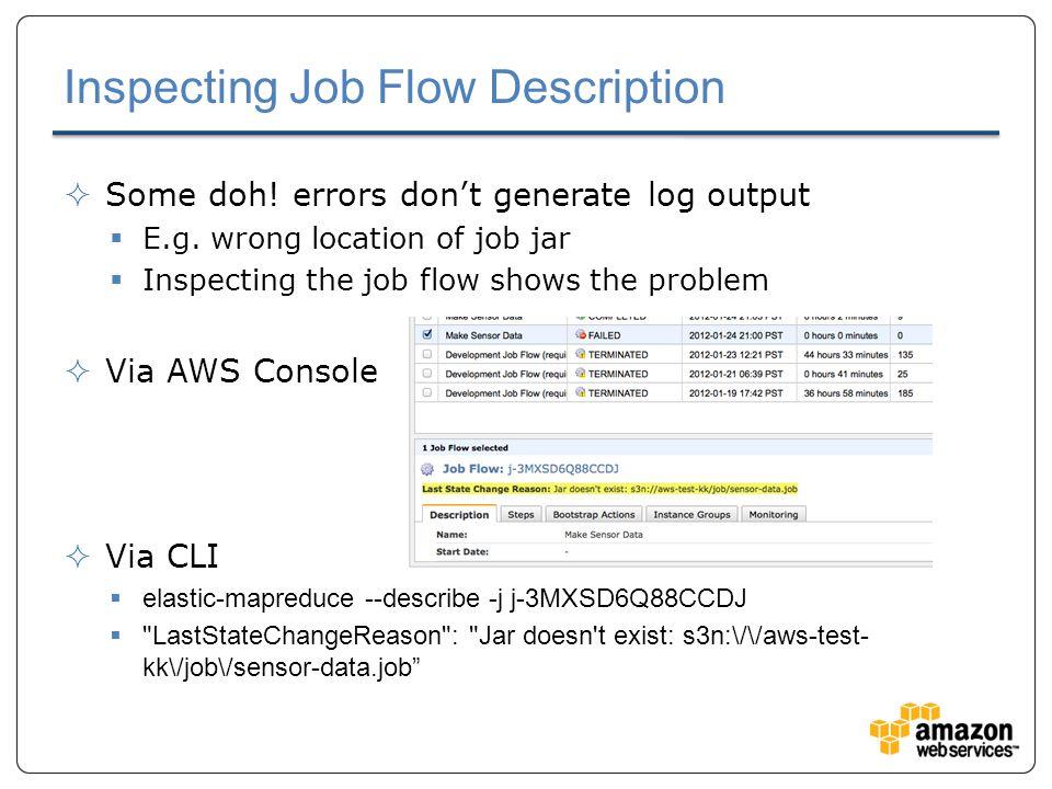 Inspecting Job Flow Description  Some doh. errors don't generate log output  E.g.