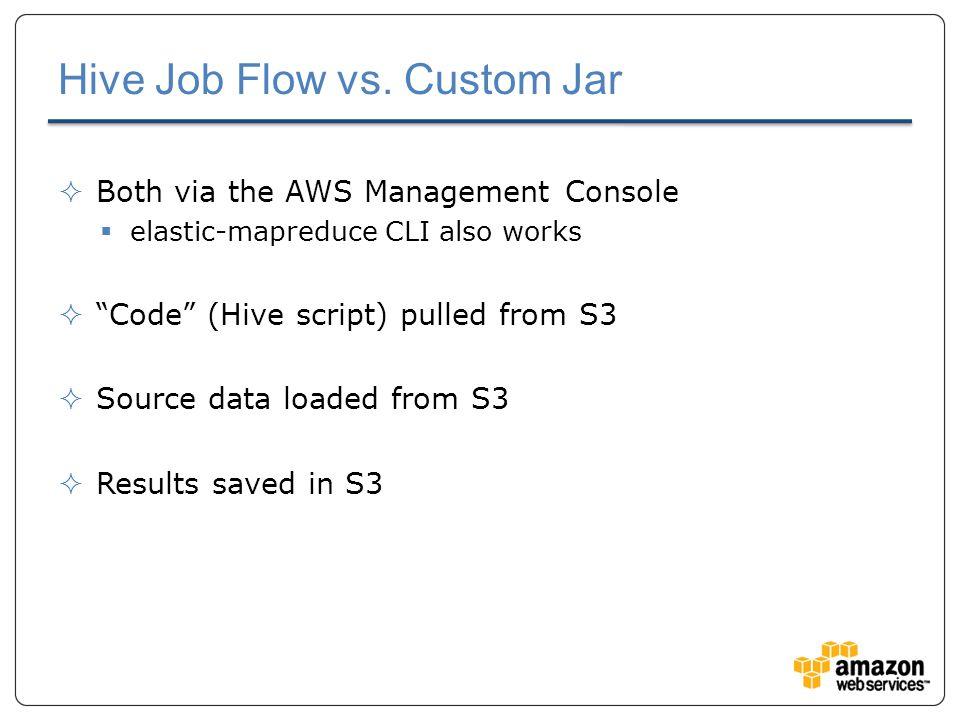 Hive Job Flow vs.