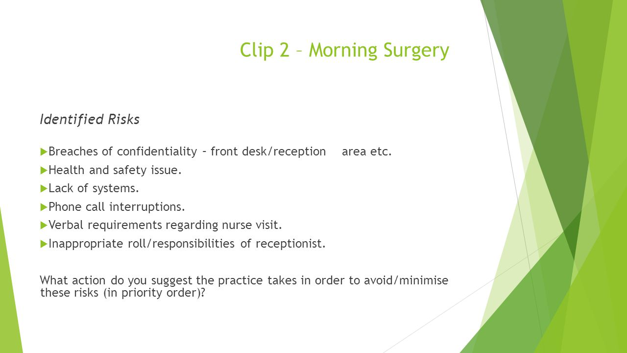 Clip 2 – Morning Surgery Identified Risks  Breaches of confidentiality – front desk/reception area etc.