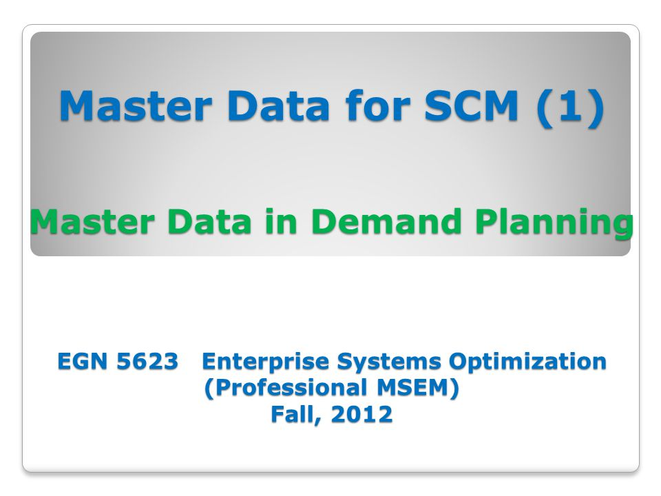 Overview Master Data and Application in DP and Sales (review) Master Data for Demand Planning: CVC, Product, Interchangeability group.