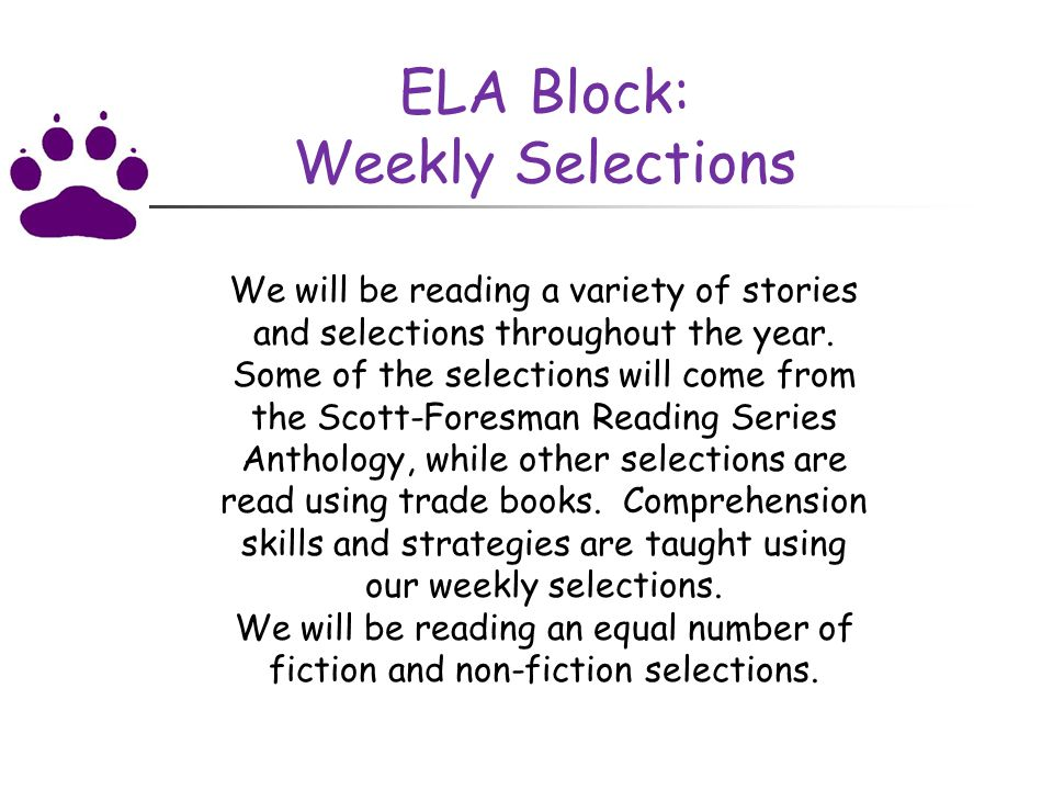 ELA Block: Guided Reading Each child is a member of a small reading group, facilitated by Mrs.