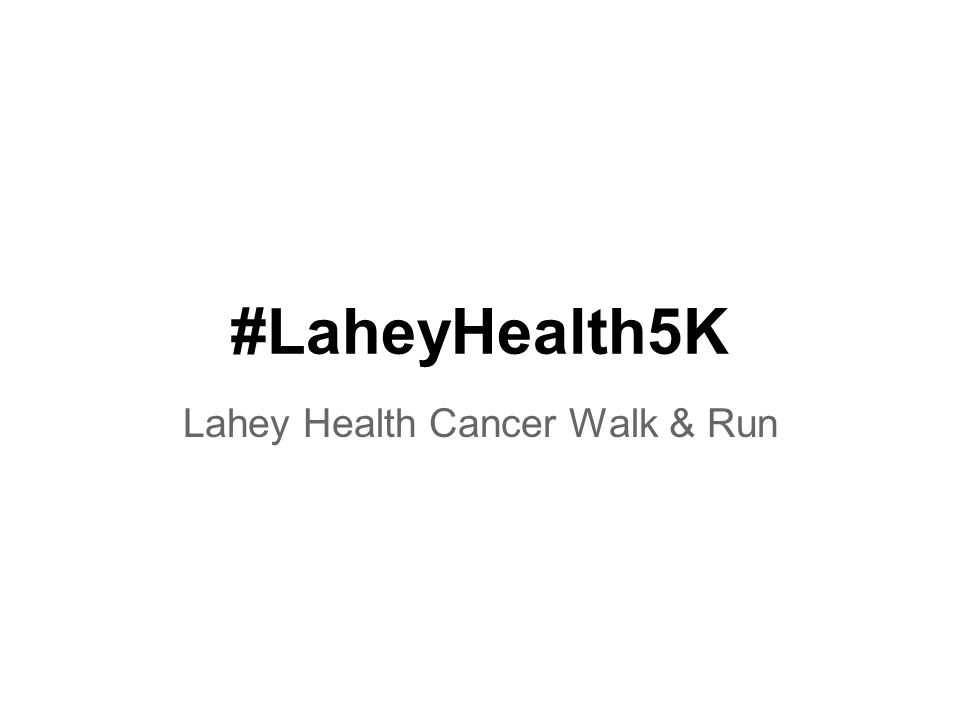 #LaheyHealth5K Lahey Health Cancer Walk & Run