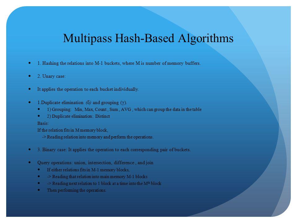 Multipass Hash-Based Algorithms 1.