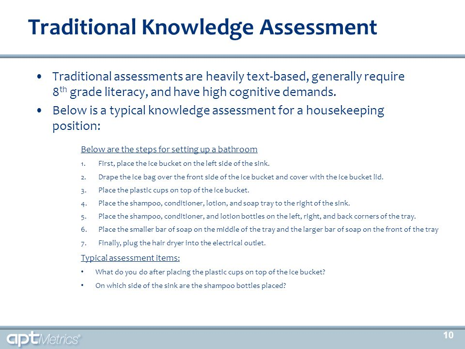 Traditional Knowledge Assessment Traditional assessments are heavily text-based, generally require 8 th grade literacy, and have high cognitive demand