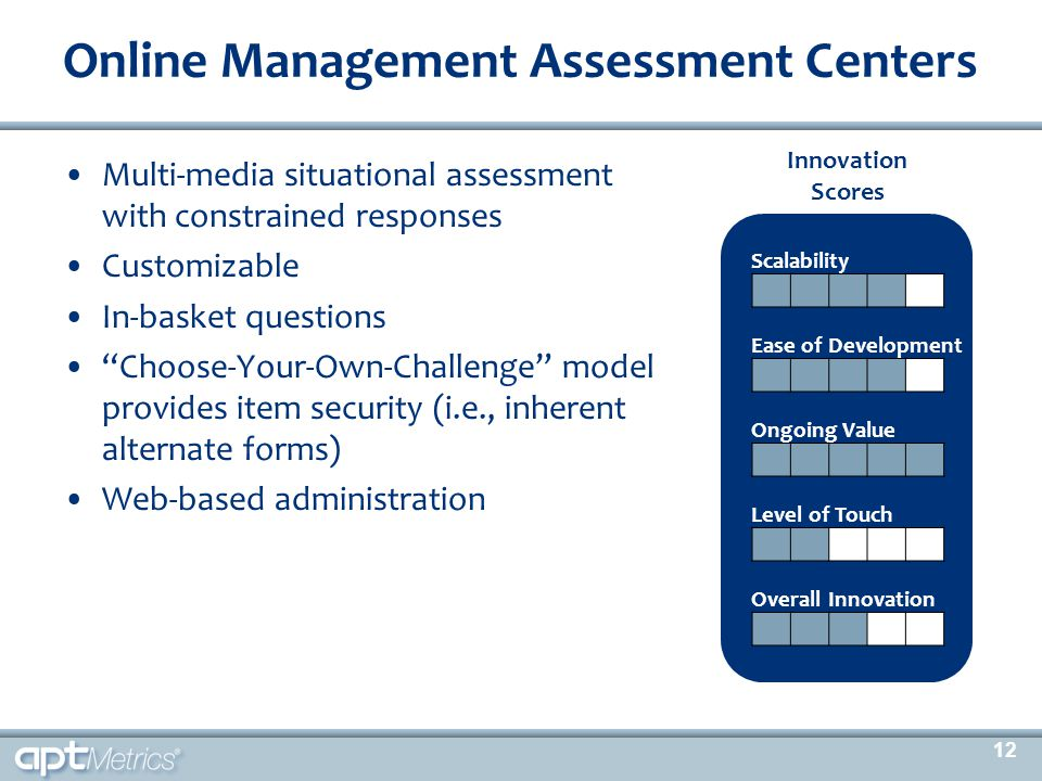 """Multi-media situational assessment with constrained responses Customizable In-basket questions """"Choose-Your-Own-Challenge"""" model provides item securit"""